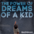 Badshah - The Power Of Dreams Of A Kid