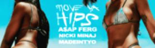 A$AP Ferg - Move Ya Hips (feat. Nicki Minaj & MadeinTYO)