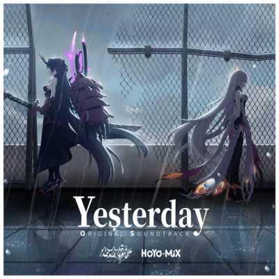 HOYO-MiX - Yesterday (Honkai Impact 3rd Original Soundtrack)