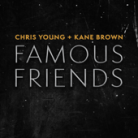 Chris Young & Kane Brown - Famous Friends