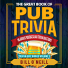Bill O'Neill - The Great Book of Pub Trivia: Hilarious Pub Quiz & Bar Trivia Questions: Trivia Quiz Books, Volume 2 (Unabridged)  artwork