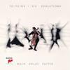 Yo-Yo Ma - Six Evolutions - Bach: Cello Suites  artwork