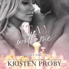Kristen Proby - Stay with Me: With Me in Seattle, Book 9 (Unabridged)  artwork