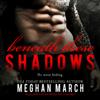 Meghan March - Beneath These Shadows  artwork