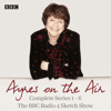 Pam Ayres - Ayres on the Air: The Complete Series 1-6: The BBC Radio 4 Sketch Show (Original Recording)  artwork