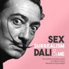 Clifford Thurlow - Sex, Surrealism, Dali and Me: The Memoirs of Carlos Lozano (Unabridged)  artwork