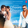 Yo Yo Honey Singh - Dheere Dheere