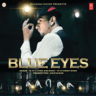 Yo Yo Honey Singh - Blue Eyes
