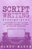 Sandy Marsh - Script Writing: Step-by-Step  3 Manuscripts in 1 Book  Essential Movie Script Writing, TV Script Writing and Screenwriting Tricks Any Writer Can Learn  artwork