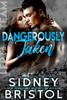 Sidney Bristol - Dangerously Taken  artwork