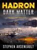 Stephen Arseneault - HADRON Dark Matter  artwork