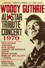 Arlo Guthrie, Joan Baez, Odetta, Pete Seeger, Country Joe McDonald, Richie Havens, Ramblin' Jack Elliott & Earl Robinson - Woody Guthrie All-Star Tribute Concert 1970  artwork