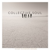 Collective Soul - See What You Started By Continuing  artwork