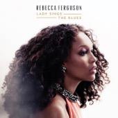 Rebecca Ferguson - Lady Sings the Blues  artwork