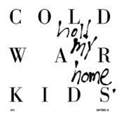 Cold War Kids - Hold My Home  artwork