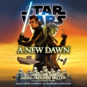 John Jackson Miller - A New Dawn: Star Wars (Unabridged)  artwork
