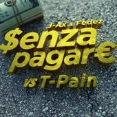 Senza pagare VS T-Pain (feat. T-Pain) - J-AX & Fedez