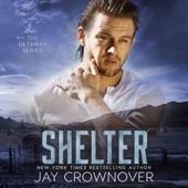 Jay Crownover - Shelter: The Getaway Series (Unabridged)  artwork