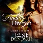 Jessie Donovan - Finding the Dragon: Stonefire British Dragons, Book 10 (Unabridged)  artwork