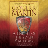 George R.R. Martin - A Knight of the Seven Kingdoms: A Song of Ice and Fire (Unabridged)  artwork