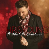 Chris Young - It Must Be Christmas  artwork