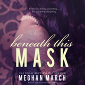 Meghan March - Beneath This Mask: The Beneath Series, Book 1 (Unabridged)  artwork
