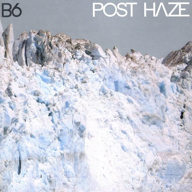 B6 - Post Haze