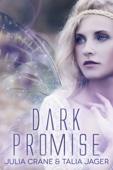 Julia Crane & Talia Jager - Dark Promise (Between Worlds #1)  artwork