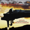 Doug Montgomery - Movie Hits & Broadway Classics on the Really Grand Piano  artwork
