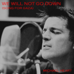 Michael Heart - We Will Not Go Down (Song for Gaza)