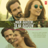 Armaan Malik & Amaal Mallik - Main Rahoon Ya Na Rahoon