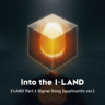 I-LAND - Into the I-LAND (Applicants Version)