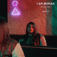 I Am Woman - Single - ALMIRA & Gadiz V