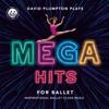 David Plumpton - Mega Hits for Ballet: Inspirational Ballet Class Music  artwork