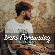 Disparos - Dani Fernández