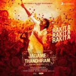 "Santhosh Narayanan, Dhanush & Dhee - Rakita Rakita Rakita (From ""Jagame Thandhiram"")"