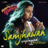 "Jawad Ahmed, Sharib-Toshi & Alia Bhatt - Samjhawan (Unplugged by Alia Bhatt) [From ""Humpty Sharma Ki Dulhania""]"