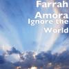 Farrah Amora - Ignore the World artwork