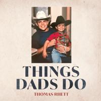 download lagu Thomas Rhett - Things Dads Do