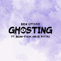 Ghosting (feat. Benny Fasak & Si_Pattra) - Single - Ben Utomo
