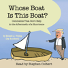 The Staff of the Late Show with Stephen Colbert - Whose Boat Is This Boat?: Comments That Don't Help in the Aftermath of a Hurricane (Unabridged)  artwork
