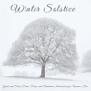 Winter Solstice - Winter Solstice – Gentle and Slow Piano Music and Christmas Traditionals for Winter Time  artwork