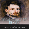 Charles River Editors - The Life and Legacy of Renoir: History's Greatest Artists (Unabridged)  artwork