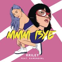 Download lagu RRILEY - mmm bye (feat. Ramengvrl)