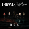 I Prevail - DOA (feat. Joyner Lucas)