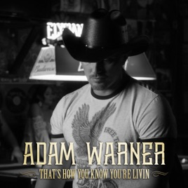 Adam Warner - That's How You Know You're Livin'