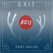 AZU - Exit (feat. Shilpa)