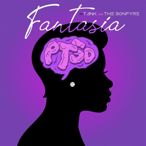 Fantasia - PTSD (feat. Tank & The Bonfyre)