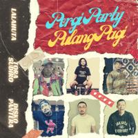 Download lagu Lalahuta - Pergi Party Pulang Pagi (feat. Diskopantera & Tora Sudiro)