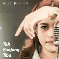 Tak Kunjung Tiba - Single - Andi Poetri